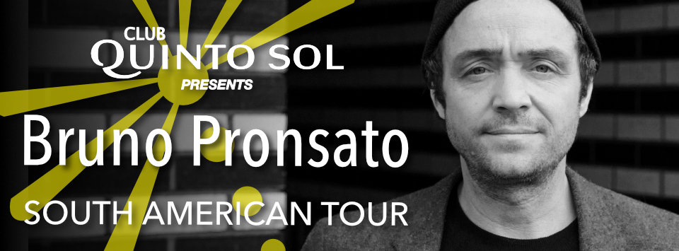 Bruno Pronsato SOUTH AMERICAN TOUR