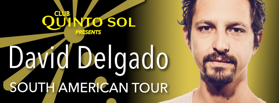 David Delgado South American Tour